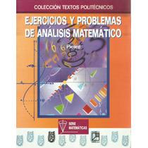 Ejercicios Y Problemas De Análisis Matemático. Picard.