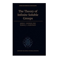 Theory Of Infinite Soluble Groups, John C Lennox
