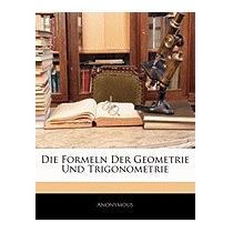 Formeln Der Geometrie Und Trigonometrie, Anonymous