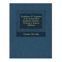 Problemi D Algebra E Di Geometria Analitica, Cesare Rovida