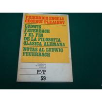 F. Engels, Ludwig Feuerbach Y El Fin De La Filosofía Clásica