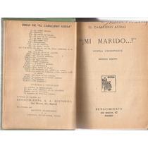 Mi Marido. El Caballero Audaz. Renacimiento, Madrid, 1927