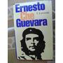 Ernesto Che Guevara. Ed. Progreso. Moscu. 1975. $600.