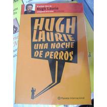 Una Noche De Perros. Hugh Laurie (dr.house) $200.