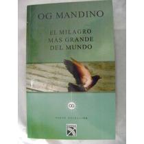 El Milagro Mas Grande Del Mundo. Og Mandino. $120.
