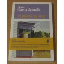 Libro * El Placer De Vivir * André Comte - Sponville / Nuevo
