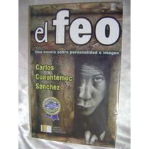 El Feo. Carlos Cuauhtemoc Sanchez. $179.