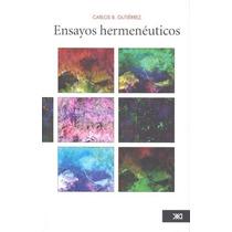 Ensayos Hermeneuticos - Carlos Bernardo Gutierrez Aleman