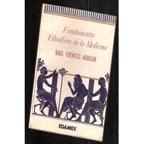 Fundamentos Filosóficos De La Medicina R. F. Aguilar