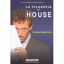 La Filosofía De House - William Irwin - Editorial Selector