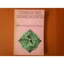Utopías Del Renacimiento, Moro, Campanella, Bacon. Fce