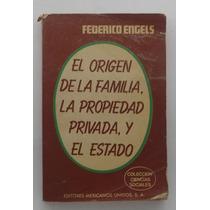 El Origen De La Familia, La Propiedad Privada, Y El Estado.