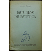 Estudios De Estética - Samuel Ramos. 1963