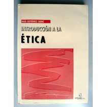 Introducción A La Ética. Raúl Gutiérrez Sáenz