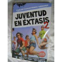 Juventud En Extasis 2. Carlos Cuauhtemoc Sanchez. $169.
