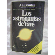 Los Astronautas De Yave. J.j.benitez. $199.