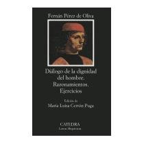 Dialogo De La Dignidad Del Hombre:, Fernan Perez De Oliva