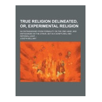 True Religion Delineated, Or, Experimental, Joseph Bellamy