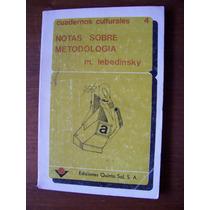 Notas Sobre Metodologia-aut-m.lebedinsky-edit-quinto Sol-rm4