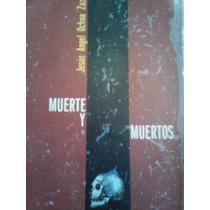La Muerte Y Los Muertos, Culto, Servicio, Ofrenda Y Humor,,