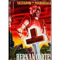Hernan Cortes. Salvador De Madariaga. 1948. Edit. Diana
