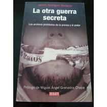 Rodriguez Munguia La Otra Guerra Secreta