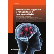 Estimulación Cognitiva Y Rehabilitación Neuropsicológica Pdf