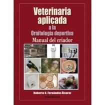 Libro Veterinaria Aplicada A La Ornitología Deportiva