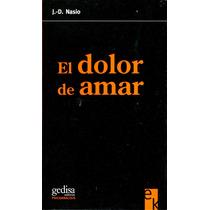 Dolor De Amar, El - Juan David Nasio / Gedisa