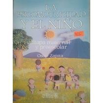 La Psicomotricidad Y El Niño,oscar Zapata,trillas,2002