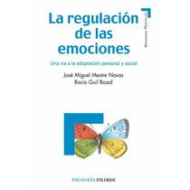 Libro La Regulacion De Las Emociones.josé Miguel Mestre