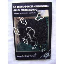 La Inteligencia Emocional En El Matrimonio - J. Oriza Vargas