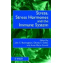 Stress, Stress Hormones And The Immune, J C Buckingham