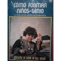 Como Formar Ninos-genio, Alejandro Lopez