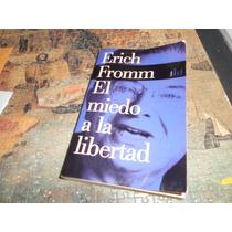 Miedo A La Libertad De Erick Fromm ...y Arte De Amar