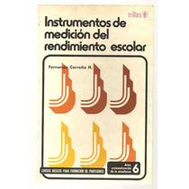 Instrumentos De Medición Del Rendimiento Escolar / Carreño