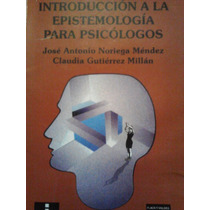 Introduccion A La Epistemiologia Para Psicologos, Noriega