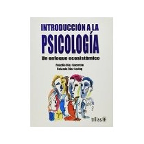 Libro Introduccion A La Psicologia Un Enfoque Ecosistemi *cj