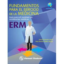 Fundamentos Para El Ejercicio De La Medicina,nuevos,mmoderno