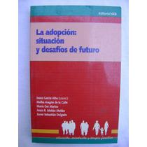 La Adopción: Situación Y Desafíos Del Futuro - Jesús García