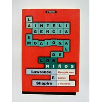 L. E. Shapiro Inteligencia Emocional De Los Niños Libro 1997