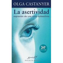 La Asertividad, Expresión De Una Sana Autoestima-ebook-libro
