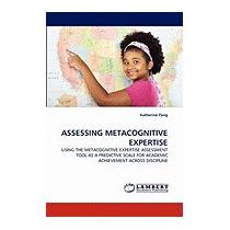 Assessing Metacognitive Expertise, Katherine Pang