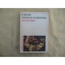 Santiago Ramírez, El Mexicano Psicología De Sus Motivaciones