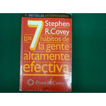 Stephen R. Covey, Los 7 Hábitos De La Gente Altamente