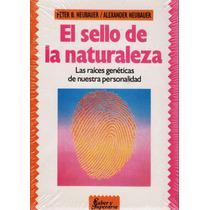 El Sello De La Naturaleza De Peter B. Neubauer
