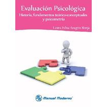 Evalución Psicológica.historia,fundamentos Teorico. Ma-nual