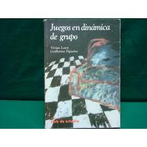 Vivian Loew, Guillermo Figueira, Juegos En Dinámica De Grupo