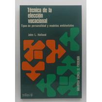 Técnica De La Elección Vocacional / John L. Holland