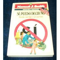 Libro Manuel Smith - Si Puedo Decir No Autoayuda Psicolo Mp0
